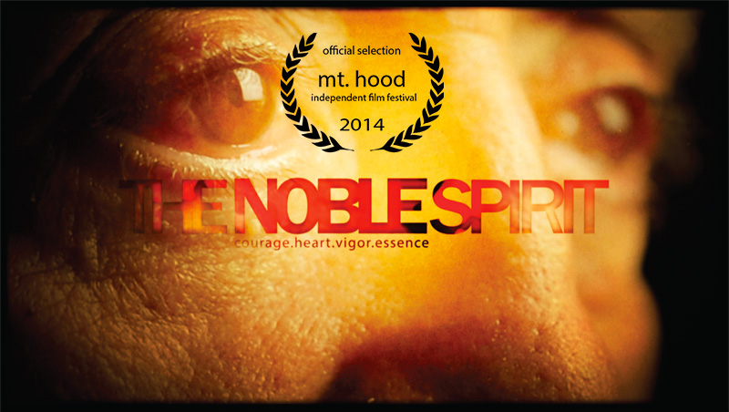 The Noble Spirit at Mt. Hood Independent Film Festival